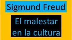Sigmund Freud: El malestar en la cultura - YouTube