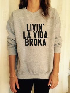 Welcome to Stupid Style shop :) For sale we have these great Livin la vida broka sweatshirt!