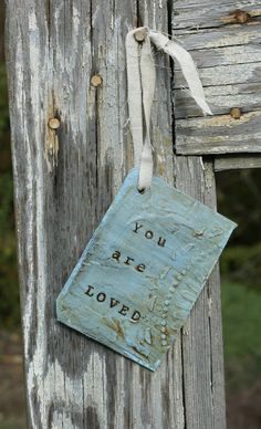 You Are Loved - Keep Being Brave - Be Inspired - 3 Tags - OOAK - Created from Repurposed Books