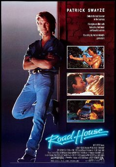 Road House with Patrick Swayze and music from the Jeff Healey Band.