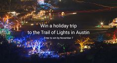 Enter to win a holiday weekend getaway to Austin to experience Austin Trail of Lights!