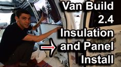 Van Build 2.4 Thinsulate Insulation and Paneling Install, Custom Stealth Astro