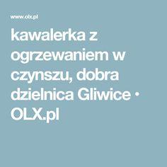 kawalerka z ogrzewaniem w czynszu, dobra dzielnica Gliwice  • OLX.pl