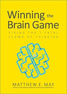 Winning the Brain Game: Fixing the 7 Fatal Flaws of Think... https://www.amazon.com/dp/B01EM7PGV4/ref=cm_sw_r_pi_dp_x_UYJ3ybETHABRM