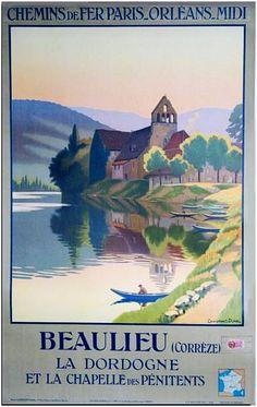✨ Léon Constant-Duval (1877-1956) - BEAULIEU (Corrèze) LA DORDOGNE et la CHAPELLE DES PÉNITENTS. CHEMINS DE FER DE PARIS ORLÉANS MIDI. Vers 1936, Atelier Constant-Duval, Imp. Lucien Serre & Cie, Paris
