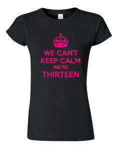 2 Shirt Combo Set We Can't Keep Calm We're THIRTEEN Great TWINS THIRTEENTH Birthday T Shirts for 13th Birthday for Twins Birthday TeE
