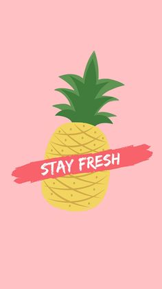 Stay Fresh Pineapple Quote iPhone 7 Plus Wallpaper / Tap to download for free! Love Preppy XXX