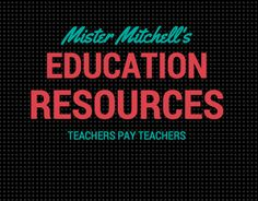 Mister Mitchell's Educational Resources was founded in 2010. What started as a grassroots venture to write and sell high- quality lesson plans on TeachersPayTeachers has grown into a reputable one-stop for creative printables, projects, worksheets, activities, lessons, and much more. See the store (and be sure to follow!) at the link.