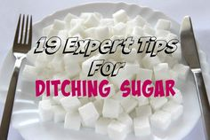 Our experts share their tips on making your life truly sweet by giving up #sugar.