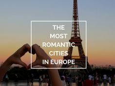 The 12 Most Romantic Cities in Europe
