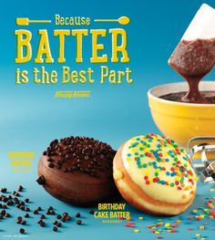 Batter Doughnuts! (Available for a limited time in the US and Canada.)