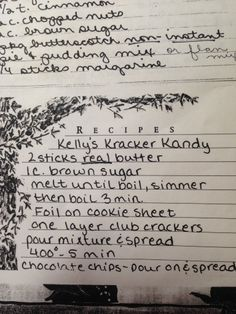 Kelly's Krack-er Kandy My ex-sister-in-law from her Mother.  Delicious! Spread choc chips after oven with spatula.  Refrigerate then break into bite-size. Keep refrigerated when not serving.