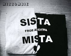 SISTER sista from anotha mista Best FRIEND  Tshirts Off The Shoulder, Over sized, street style  women's, teens.