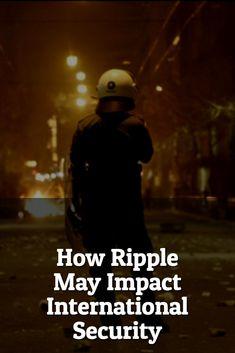 Ripple may impact International Security