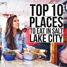Female Foodie's Top 10 Places to Eat in Salt Lake City