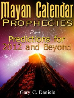 The best book on Mayan prophecies & 2012.