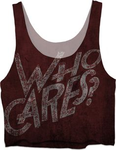 So... Who cares? Scarlet red, dark colors, wall art grafitti style crop top shirt design - item printed at www.rageon.com/a/users/casemiroarts - also available at www.casemiroarts.com  This product is hand made and made on-demand. Expect delivery to US in 11-23 business days (international 14-33 business days). #girls #style #clothing #tops