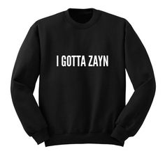I GOTTA ZAYN Sweater One Direction Shirt Band by ProFangirlShop