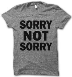 Sorry Not Sorry – Thug Life Shirts