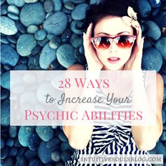 It's easy to develop your psychic abilities with these 28 ideas. If you practice these a little each day, your gifts will flourish in just a few months.