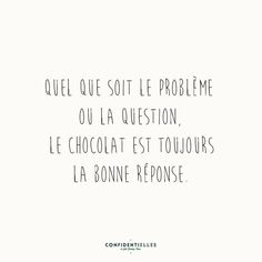 Regardless of the problem or the question, chocolate is always the best reply. Some Quotes, Words Quotes, Sayings, Chocolate Quotes, Quote Citation, Lema, French Quotes, Some Words, Sentences