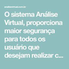 O sistema Análise Virtual, proporciona maior segurança para todos os usuário que desejam realizar compras na internet, qualificando uma loja segura e identificando lojas falsas Sem Internet, Gadgets, Apps, Shops, Shopping, Gadget