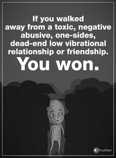 If you walked away from a toxic, negative abusive, one-sides, dead-end low vibrational relationship or friendship. You won. #powerofpositivity #positivewords #positivethinking #inspirationalquote #motivationalquotes #quotes #life #love #hope #faith #respect #toxic #abusive #vibrational #relationship #friendship #loyalty #honesty #trust #truth