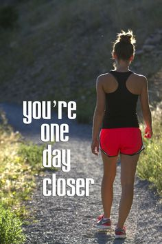 You are one day closer.  #fitness #quotes #fitspiration #starttoday