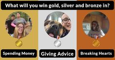 What will you win gold, silver and bronze in?