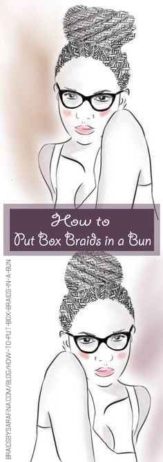 Learn how to put your box braids up into a bun. It's easy and takes no time!