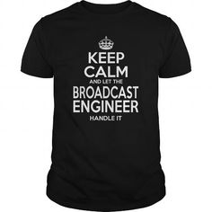 BROADCAST ENGINEER KEEP CALM AND LET THE HANDLE IT T Shirts, Hoodie Sweatshirts