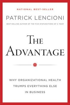 The Advantage - Patrick M. Lencioni | Management &...: The Advantage…