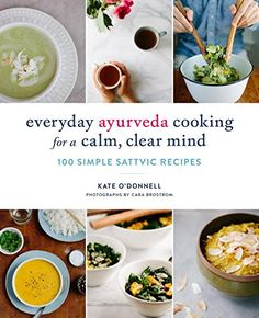(Paleo Diet) - Everyday Ayurveda Cooking for a Calm, Clear Mind: 100 Simple Sattvic Recipes * Continue to the product at the image link. (This is an affiliate link) #PaleoDiet