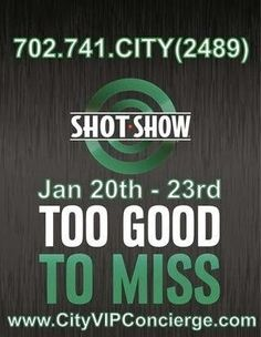 SHOT SHOW Las Vegas 2015 City VIP Concierge would like to welcome all those attending the 2015 Shot Show Tuesday January 20th - Friday January 23rd at The Sands Expo & Convention Center. Contact 702.741.2489 City VIP Concierge for Transportation, Show Tickets, Nightlife Table & Bottle Services and the Best of Everything Fabulous in Las Vegas!!! #ShotShowLasVegas #VegasShotShow #ShotShow2015 #ConventionsLasVegas #LasVegasConventions #CityVIPConcierge CALL OR CLICK TO BOOK…