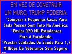 EM VEZ DE CONSTRUIR UM MURO, TRUMP PODERIA