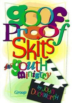 Goof-Proof Skits for Youth Ministry:Amazon:Books