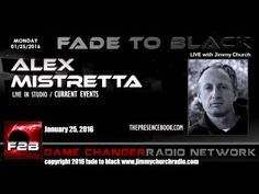 Ep. 393 FADE to BLACK Jimmy Church w/ Alex Mistretta: LIVE in the Bunker - Published on Feb 29, 2016 Author and researcher Alex Mistretta is our guest...and he's live in the bunker...great open ended conversation about the X-Files premiere and all of the conspiracy topics that were covered in episode one. Steve Murillo calls in...and then we open up the phone lines...great night on FADE to BLACK! #f2b #KGRA