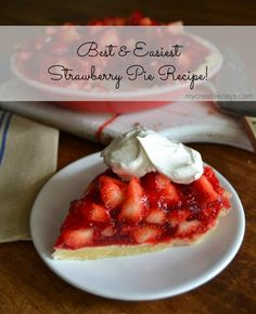 Best and Easiest Strawberry Pie Recipe - mycreativedays Easy Strawberry Pie, Strawberry Desserts, Fresh Strawberry Pie Recipe With Jello, Stawberry Pie, Chocolate Strawberry Pie, Chocolate Tarts, Easy Desserts, Delicious Desserts, Yummy Food