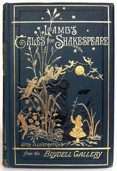 indigodreams:    Lamb's Tales from Shakespeare by Charles and Mary Lamb London Bickers & Son 1899