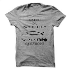 TO FISH OR NOT TO FISH?? - teeshirt #tee #shirt