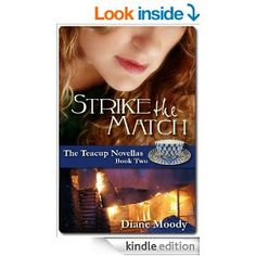 Strike the Match (The Teacup Novellas Book 2) - Kindle edition by Diane Moody. Religion & Spirituality Kindle eBooks @ Amazon.com. 146 pages