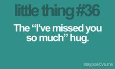 I remember this hug. That first hug after we hadn't seen each other in a while. The best hug. Missing You So Much, Love You, My Love, Quotes To Live By, Me Quotes, Funny Quotes, Quotable Quotes, Make Me Happy, Make Me Smile