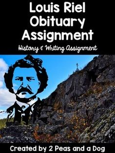 Louis Riel was a famous Canadian politician who helped create the Province of Manitoba. This assignment asks students to write his obituary giving them a chance to formally research and inquire about his life. They will need to form an opinion about Louis Riel to end their obituary with an answer to the question hero or villain? ($)