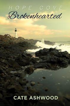 Brokenhearted (Hope Cove Book 1) by Cate Ashwood