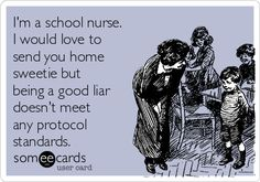 Free and Funny Nurses Week Ecard: I'm a school nurse. I would love to send you home sweetie but being a good liar doesn't meet any protocol standards. Create and send your own custom Nurses Week ecard. Adhd Odd, Adhd And Autism, School Nurse Office, School Nursing, School Nurse Humor, Adhd Funny, Adhd Humor, Adhd Quotes, Adhd Brain