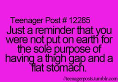 Everyone needs to remember this. I'll be telling my daughter this when she's older.