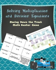 Solving One-Step Equations Multiplication and Division Math Game/Math Center:  This is a great station or activity for students to practice solving one-step multiplication and division equations. Students love to review with these games!
