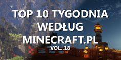 Top 10 Tygodnia vol. 18 - http://minecraft.pl/16422,top-10-tygodnia-vol-18