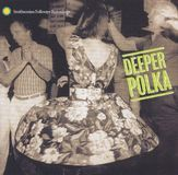 Deeper Polka: More Dance Music From the Midwest [CD], 08542083