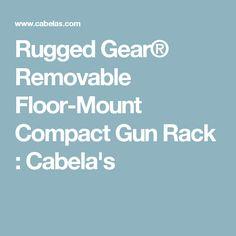 Rugged Gear® Removable Floor-Mount Compact Gun Rack : Cabela's